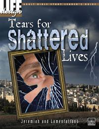 Image for 0006 Tears for Shattered Lives: Jeremiah and Lamentations  Adult Leader's Guide
