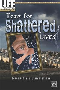 Image for 0009 Tears for Shattered Lives: Jeremiah and Lamentations  Adult Student Book