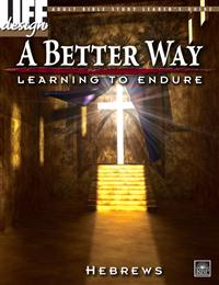 Image for 0011 A Better Way: Learning to Endure, Hebrews  Adult Leader's Guide