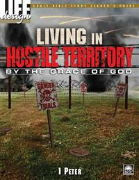Image for 0031 Living in Hostile Territory by the Grace of God: 1 Peter  Adult Leader's Guide