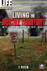 Image for Living in Hostile Territory by the Grace of God: 1 Peter  Adult Student Book