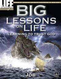 Image for 0076 Big Lessons on Life:   Learning to Trust God: Job  Adult Leader's Guide