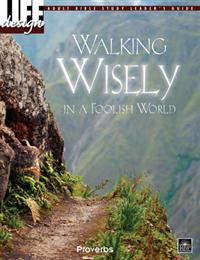Image for 0091 Walking Wisely in a Foolish World: Proverbs   Adult Leader's Guide