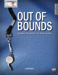 Image for 0187 Out of Bounds: Blowing the Whistle on Team Church: 1 Corinthians Adult Bible Study Book