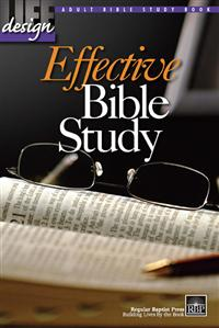 Image for Effective Bible Study  Adult Bible Study Book