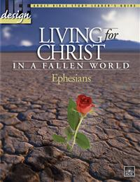 Image for 1676 Living for Christ in a Fallen World: Ephesians  Adult Leader's Guide