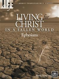 Image for Living for Christ in a Fallen World: Ephesians  Adult Transparency Packet