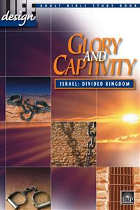 Image for Glory and Captivity: Divided Kingdom  Adult Bible Study