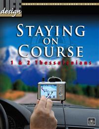 Image for Staying on Course: 1, 2 Thessalonians  Adult Leader's Guide