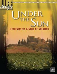 Image for 1719 Under the Sun: Ecclesiastes and Song of Solomon  Adult Leader's Guide