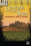 Image for Under the Sun: Ecclesiastes and Song of Solomon  Adult Bible Study Book