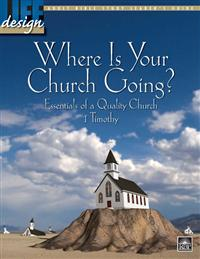 Image for 1730 Where Is Your Church Going? 1 Timothy  Adult Leader's Guide