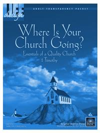 Image for 1731 Where Is Your Church Going? 1 Timothy  Adult Transparency Packet
