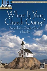 Image for 1733 Where Is Your Church Going? 1 Timothy  Adult Bible Study Book