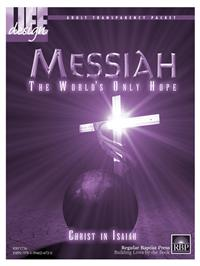 Image for 1736 Messiah, the World's Only Hope: Christ in Isaiah  Adult Transparency Packet