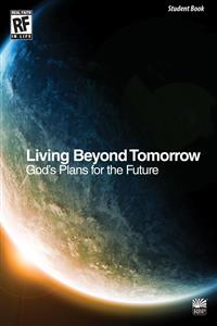 Image for Living Beyond Tomorrow: God's Plans for the Future   Senior High   Student Devotional Book