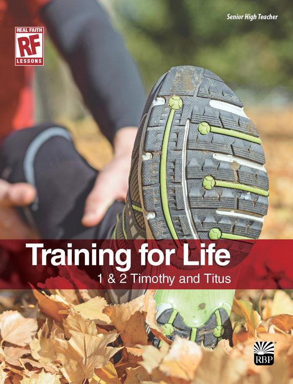 Image for Training for Life: 1 & 2 Timothy and Titus   Senior High Teacher's Guide