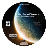 Image for Living Beyond Tomorrow: God's Plans for the Future   Senior High   Teacher's Resource CD