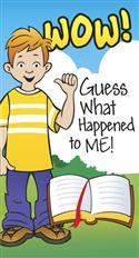 Image for Wow! Guess What Happened to Me! - KJV (pkg of 50)