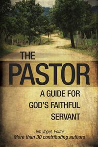 Image for The Pastor: A Guide for God's Faithful Servant