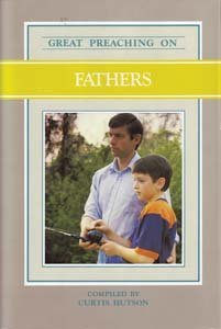 Image for Great Preaching on Fathers: Volume XII (Great Preaching On...)