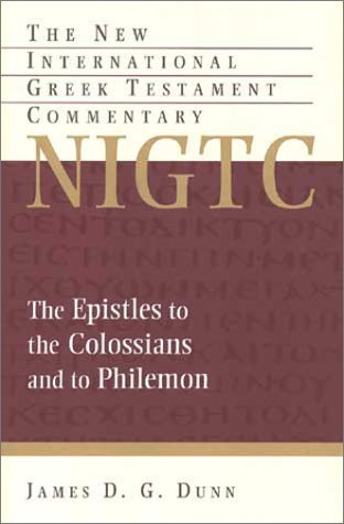 Image for NIGTC The Epistles to the Colossians and to Philemon: A Commentary on the Greek Text (New International Greek Testament Commentary)