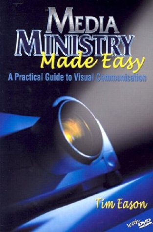 Image for Media Ministry Made Easy : A Practical Guide to Visual Communication