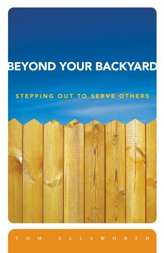 Image for Beyond Your Backyard: Stepping Out to Serve Others