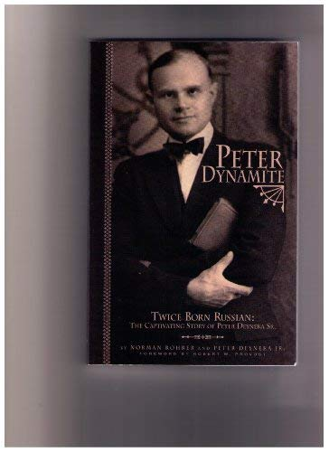 Image for Peter Dynamite: Twice Born Russian: The Captivating Story Of Peter Dynamite Sr.