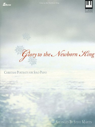 Image for Glory to the Newborn King Christmas Portraits for the Solo Piano