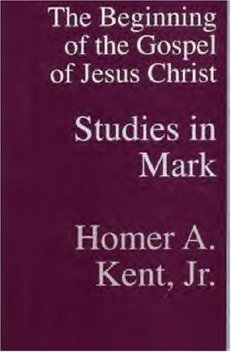 Image for Studies In Mark: The Beginning of the Gospel of Jesus Christ