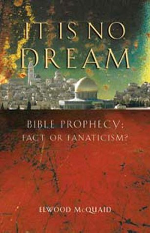 Image for ...It Is No Dream! Bible Prophecy: Fact or Fanaticism?