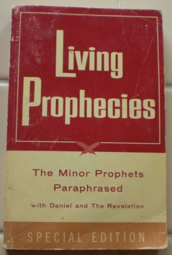 Image for Living Prophecies: The Minor Prophets Paraphrased with Daniel and the Revelation