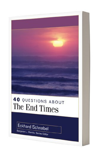 Image for 40 Questions About the End Times (40 Questions Series)