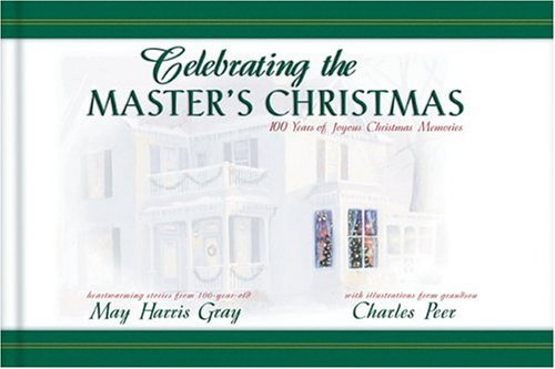 Image for Celebrating the Master's Christmas: 100 Years of Joyous Christmas Memories