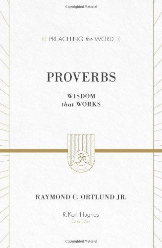 Image for PTW Proverbs: Wisdom that Works (Preaching the Word)
