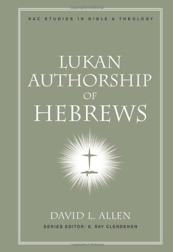 Image for Lukan Authorship of Hebrews (New American Commentary Studies in Bible and Theology)