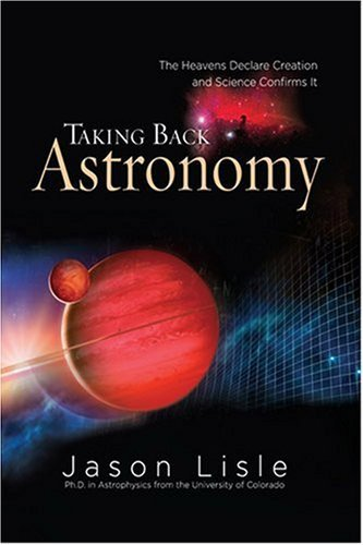 Image for Taking Back Astronomy: The Heavens Declare Creation