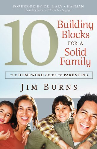 Image for 10 Building Blocks for a Solid Family: The Homeword Guide to Parenting (The Homeward Guide to Parenting)