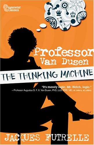 Image for Professor Van Dusen: The Thinking Machine