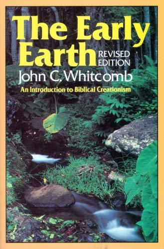 Image for The Early Earth: An Introduction to Biblical Creationism
