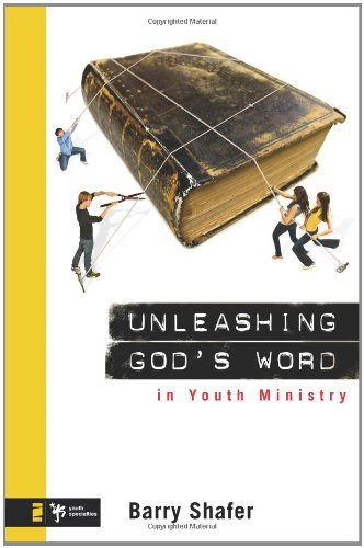 Image for Unleashing God's Word in Youth Ministry (Youth Specialties)
