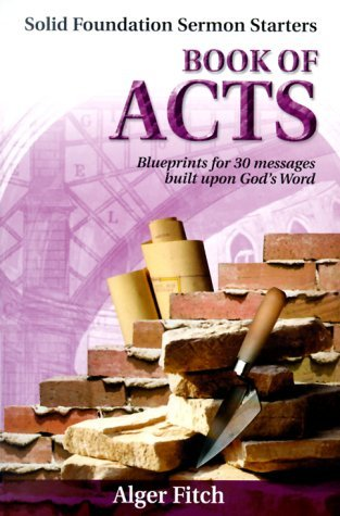 Image for Book of Acts: Blueprints for 30 Messages Built Upon God's Word (Solid Foundation Sermon Starters)