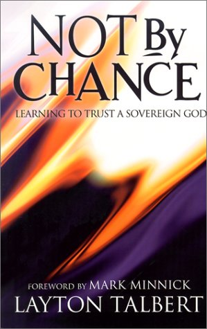 Image for Not by Chance: Learning to Trust a Sovereign God