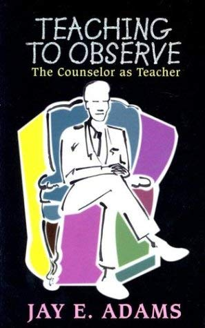 Image for Teaching to Observe: The Counselor as Teacher