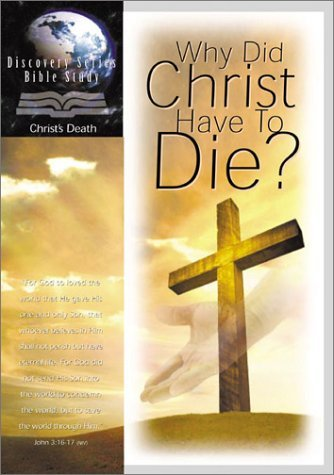 Image for WHY DID CHRIST HAVE TO DIE?