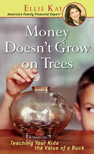 Image for Money Doesn't Grow On Trees: Teaching Your Kids The Value Of A Buck