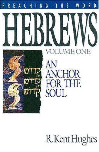 Image for PTW Hebrews: An Anchor for the Soul, Volume 1 (Preaching the Word)