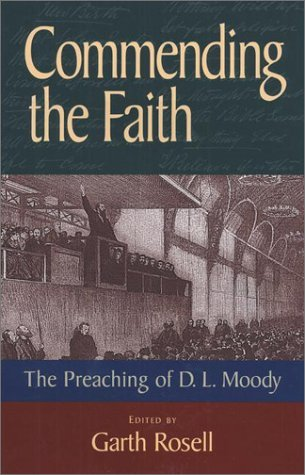Image for Commending the Faith : The Preaching of D. L. Moody