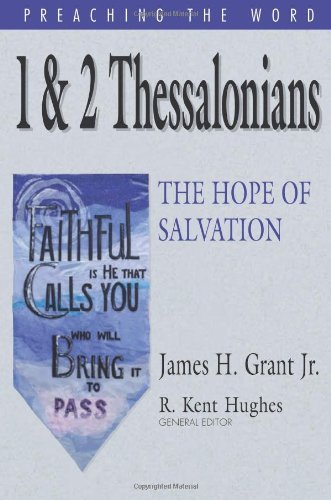 Image for PTW 1 & 2 Thessalonians: The Hope of Salvation (Preaching the Word)